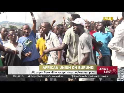 AU Urges Burundi To Accept Troop Deployment Plan