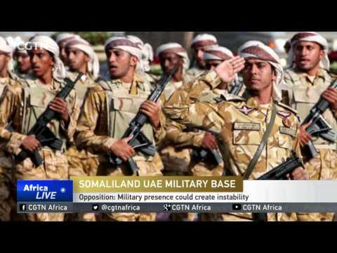 Proposed UAE Military Base In Berbera Causing Uproar Among Opposition