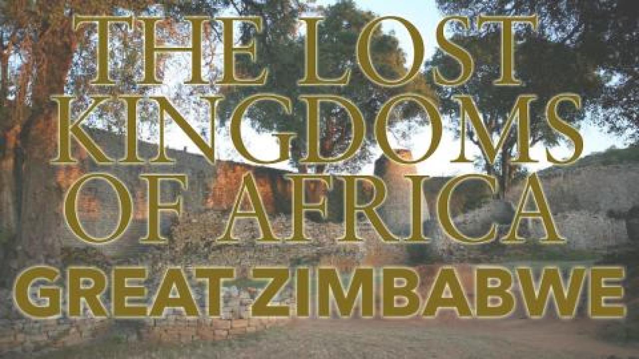 Lost Kingdoms of Africa - Great Zimbabwe