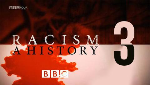 Racism: A History (3/3)