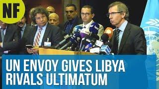 UN Envoy Gives Libya Rivals Ultimatum On Peace Plan
