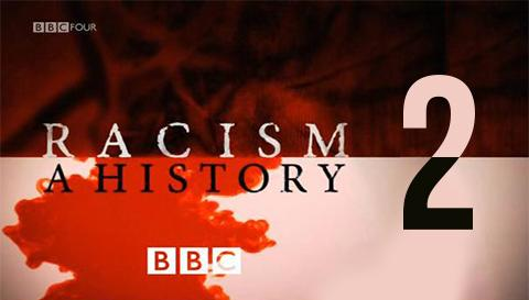 Racism: A History (2/3)