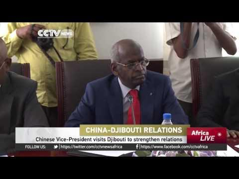 Chinese Vice-President Visits Djibouti To Strengthen Relations